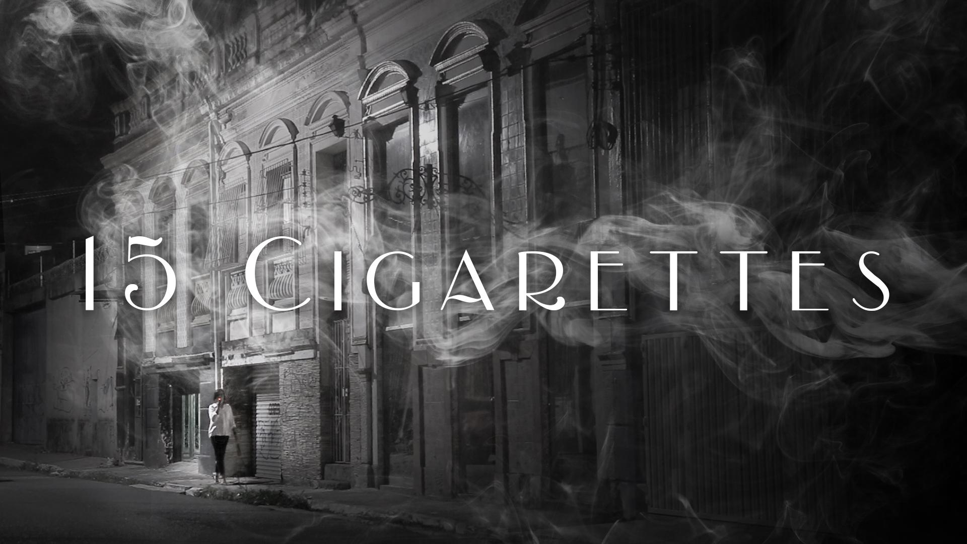 15 Cigarettes