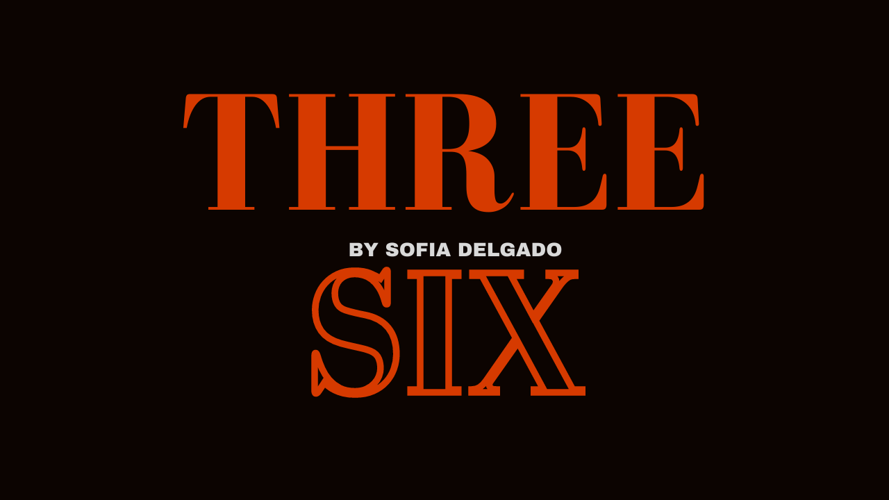 three : six