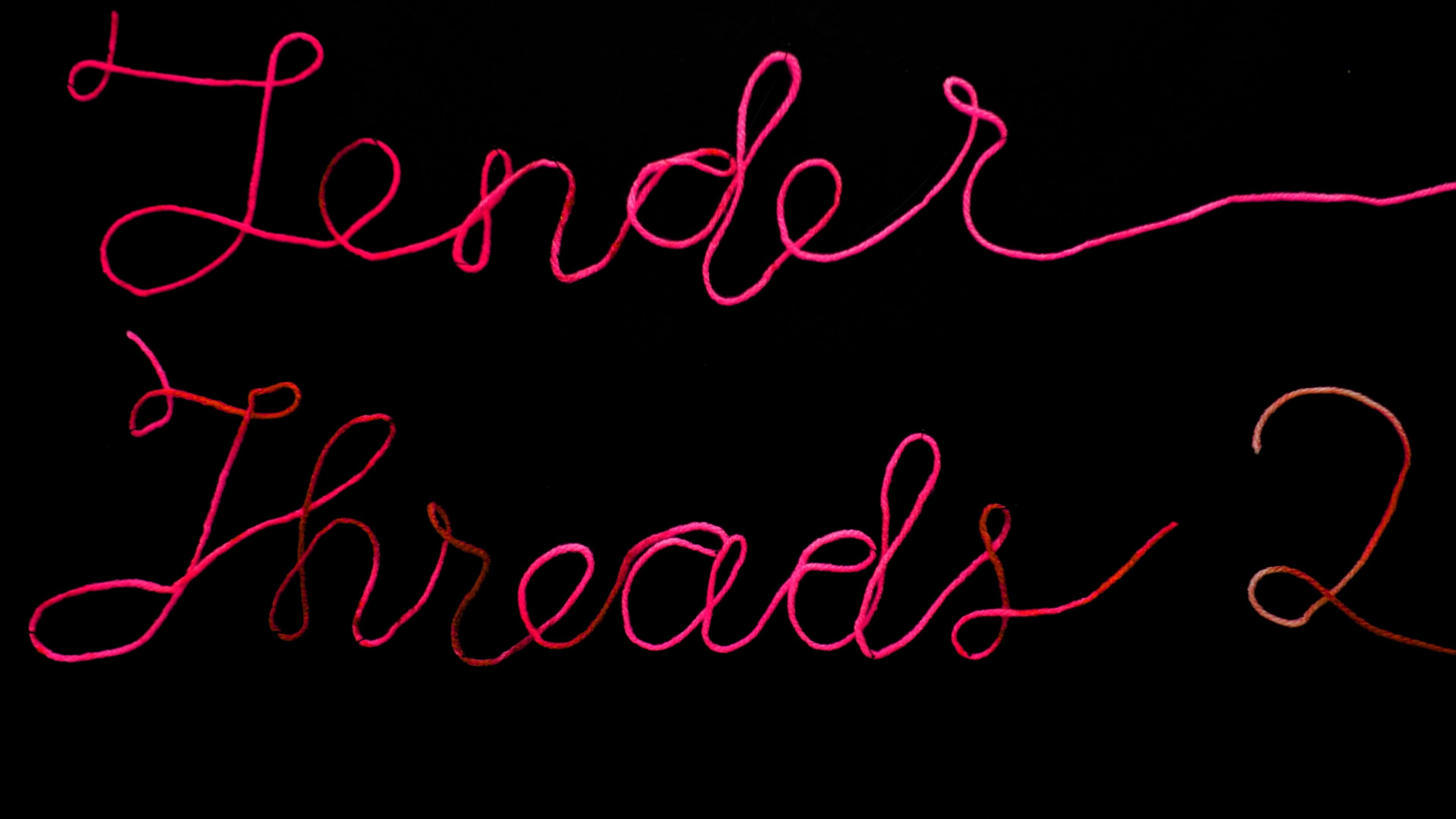 Tender Threads 2