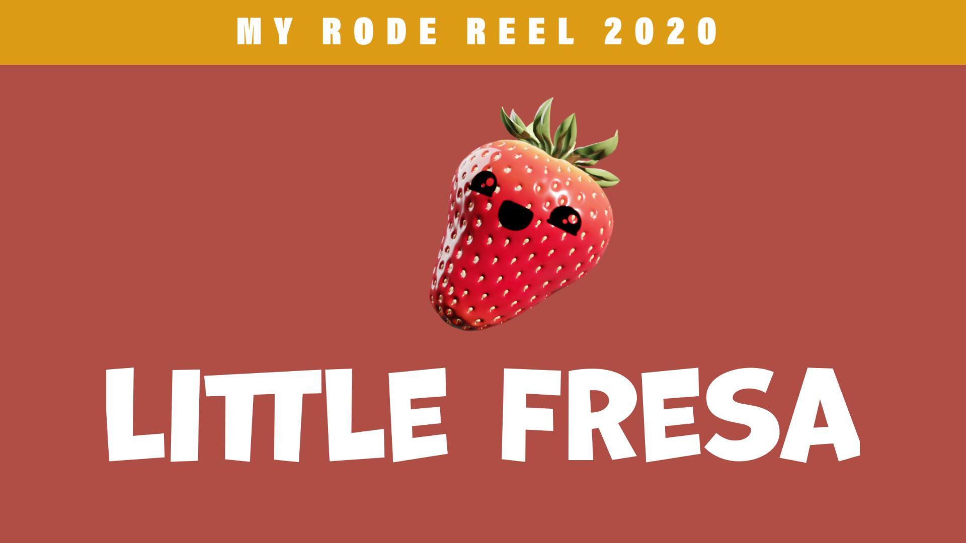Little Fresa | My Rode Reel 2020