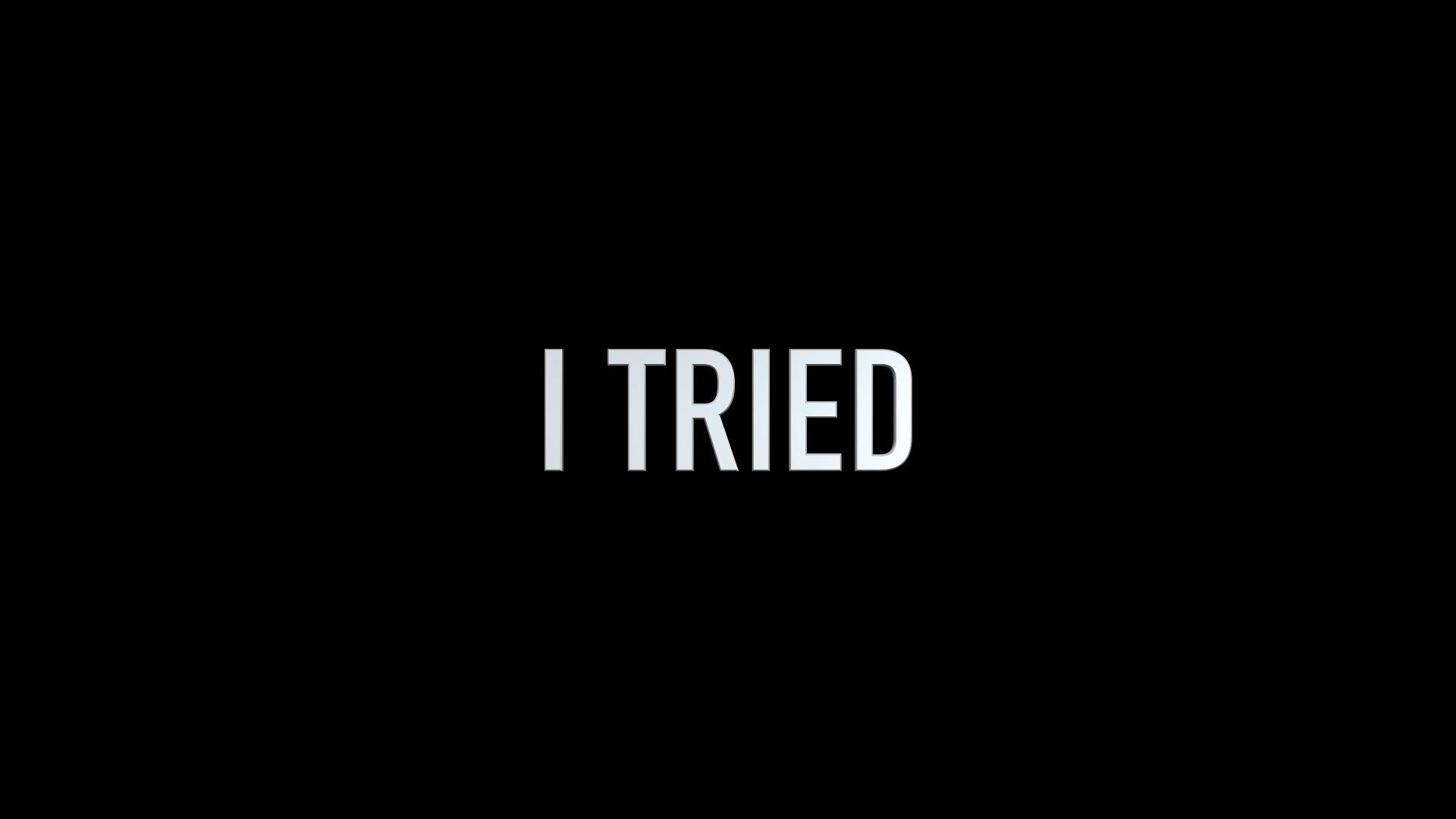 I Tried - Short Film