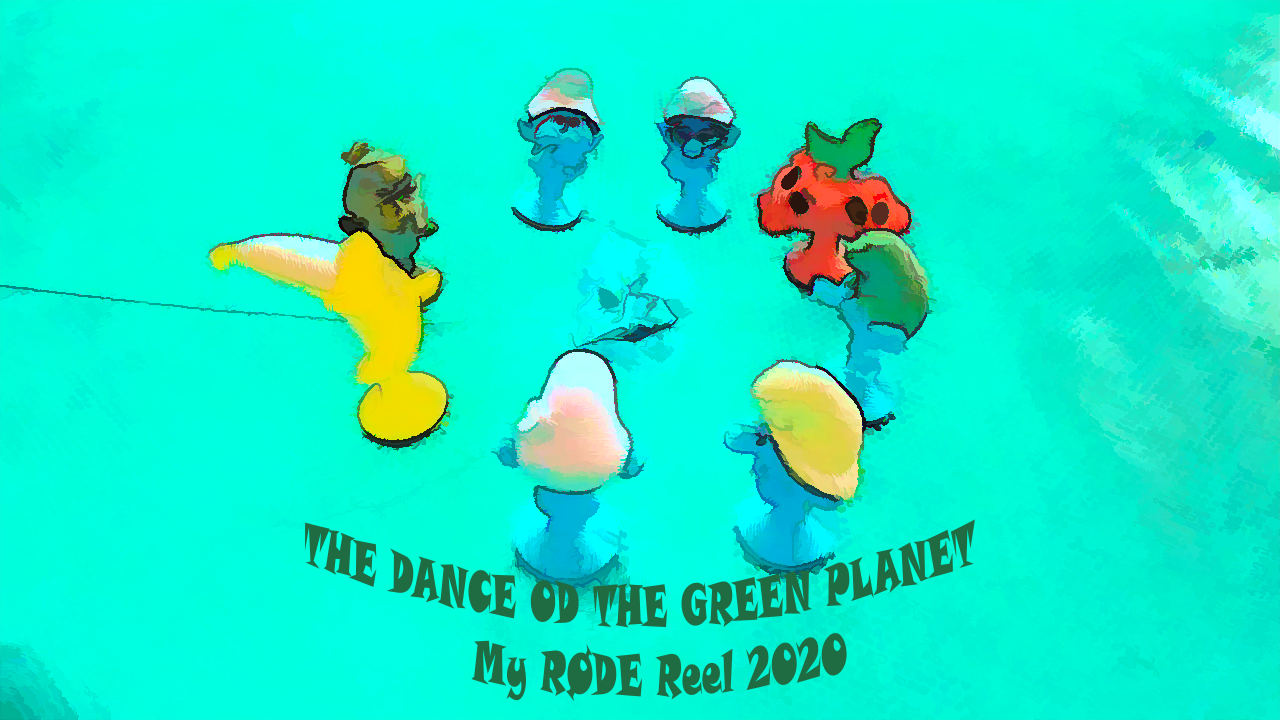 THE DANCE OD THE GREEN PLANET   My RØDE Reel 2020