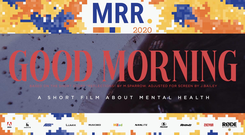 GOOD MORNING | MY RØDE REEL 2020 ENTRY
