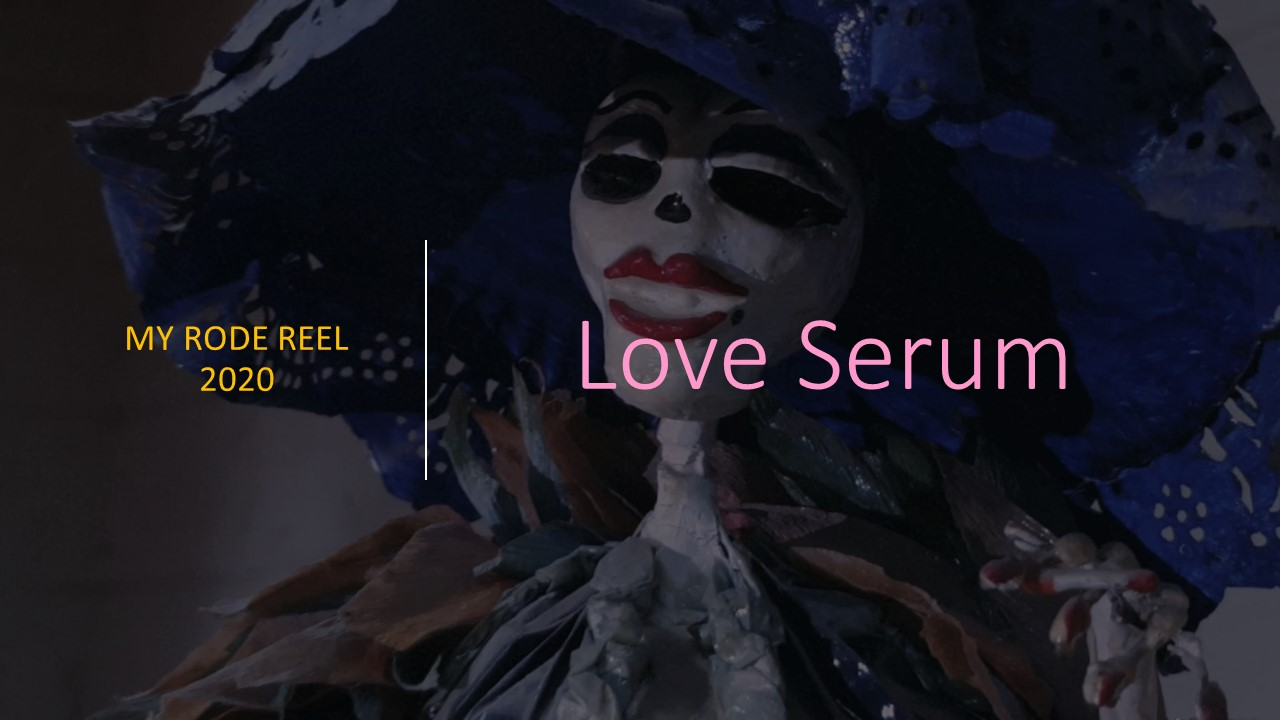 Love Serum #MyRodeReel2020