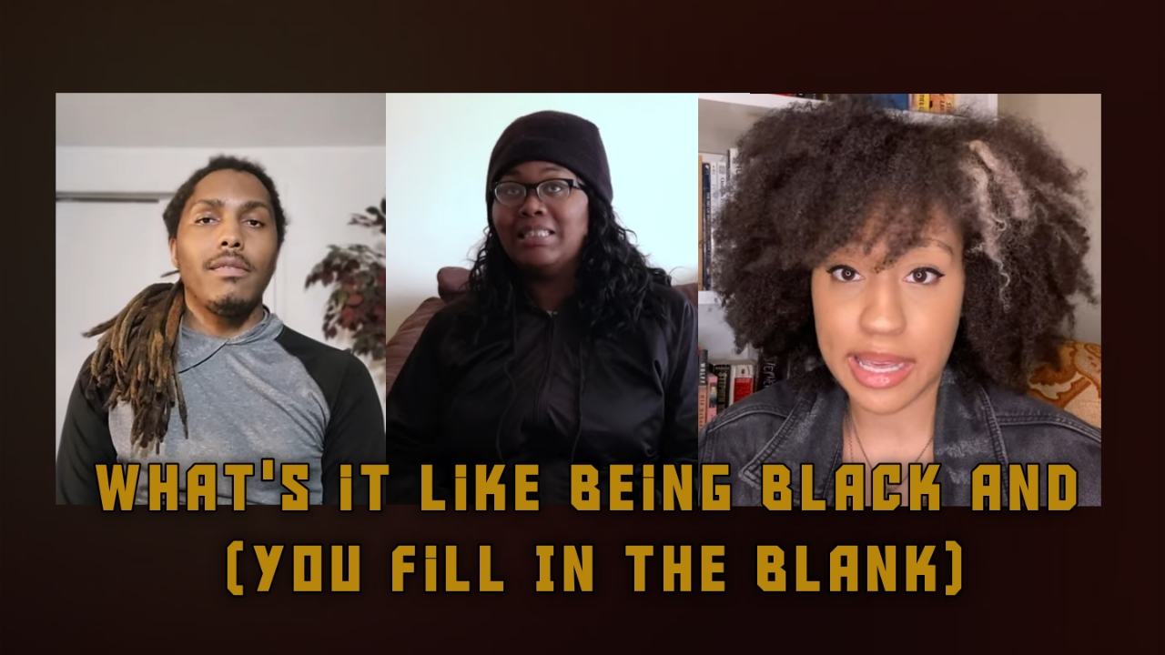 What's It Like Being Black And (You Fill in the Blank).