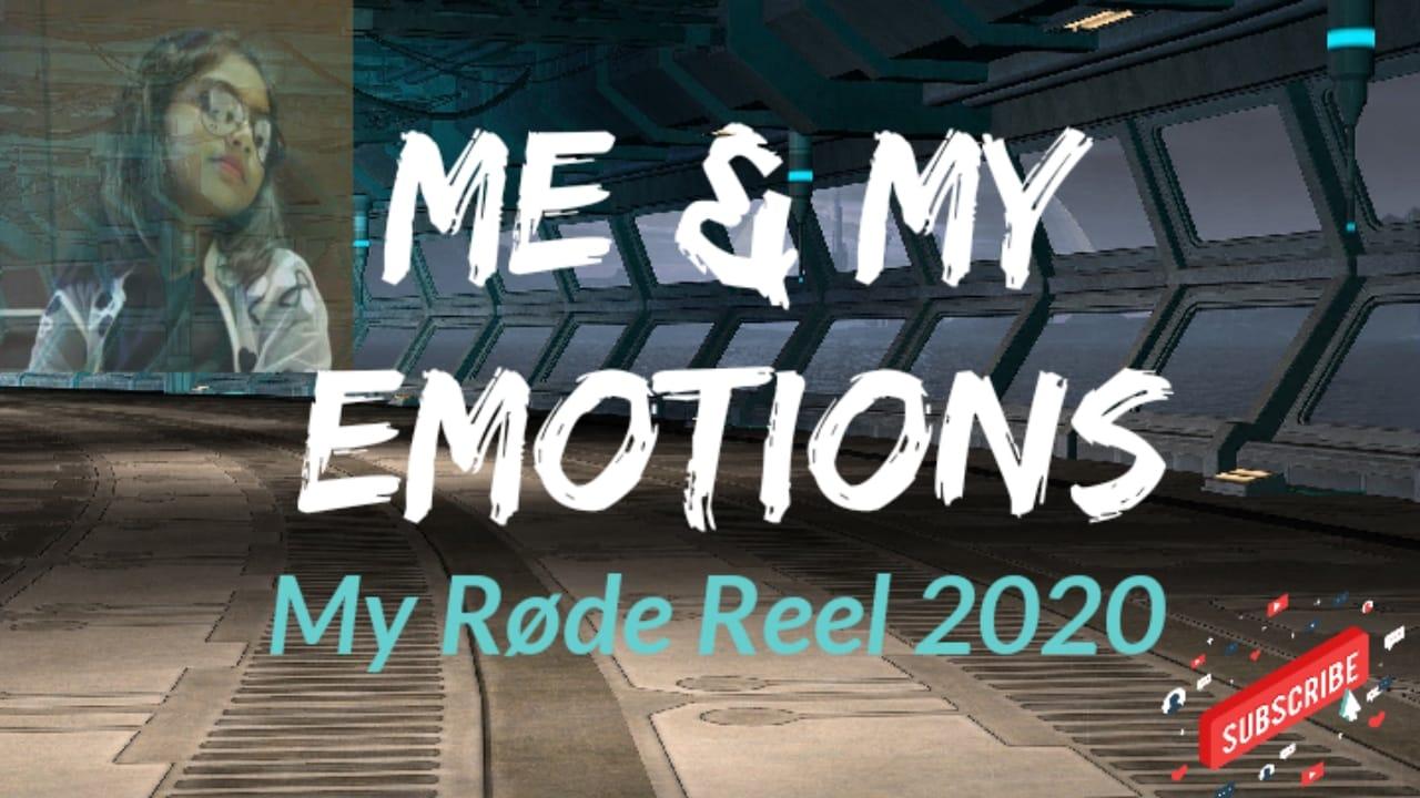 Me & My Emotions | My RØDE Reel 2020