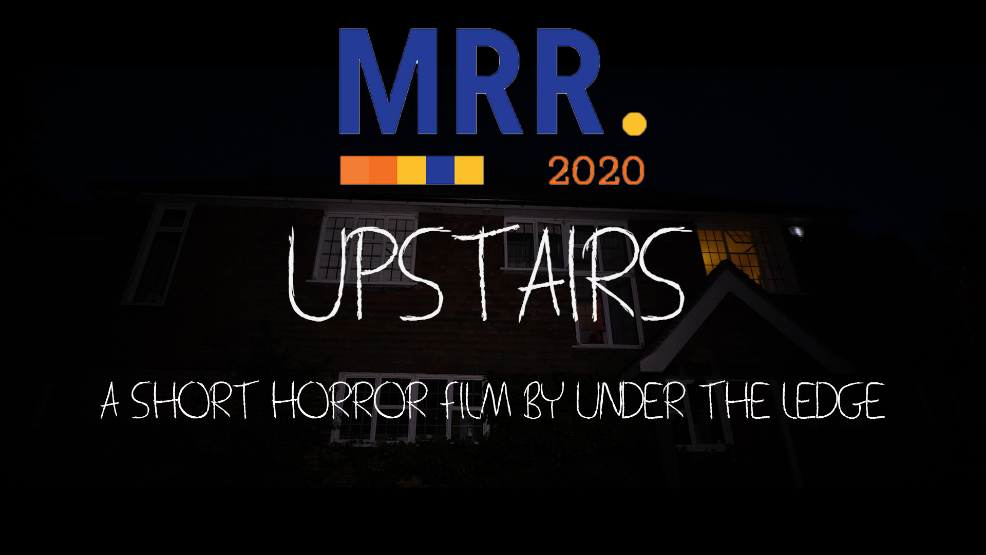 Upstairs - A short horror film | Under The Ledge