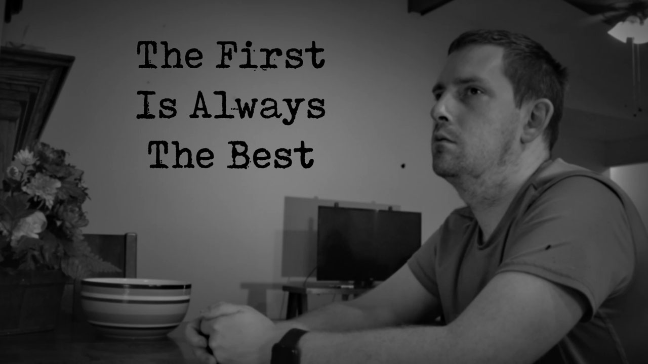 The First Is Always The Best