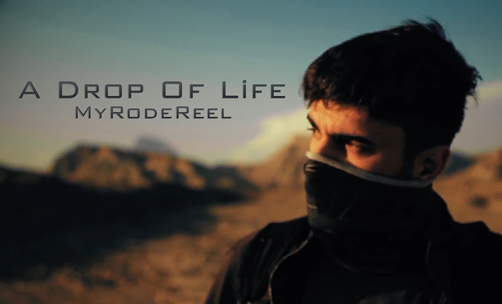 My Rode Reel 2020 / A Drop Of Life