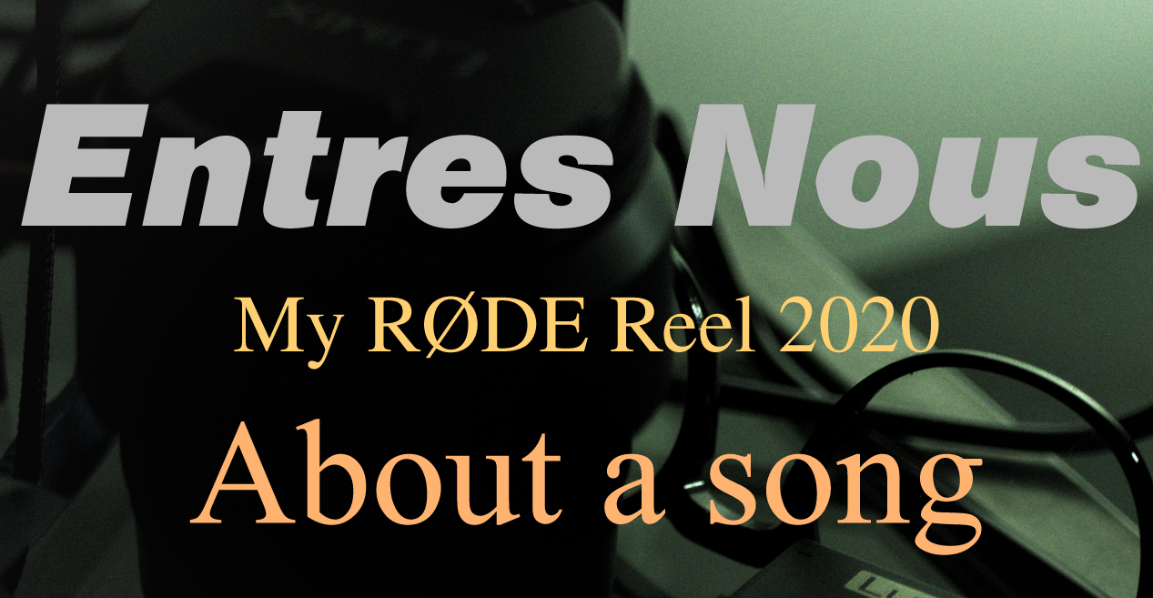 Entres Nous About a song | My RØDE Reel 2020